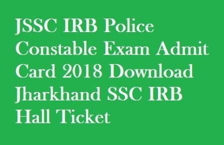 JSSC IRB Police Constable Exam Admit Card 2018