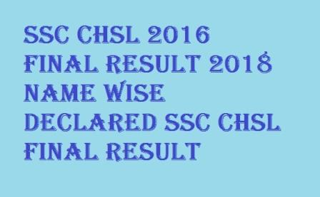 SSC CHSL 2016 Final Result 2018 Name Wise