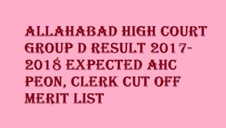 Allahabad High Court Group D Result 2017-2018