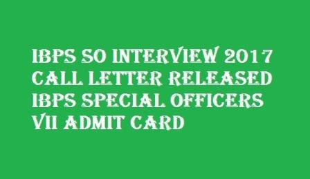 IBPS SO Interview 2017 Call Letter