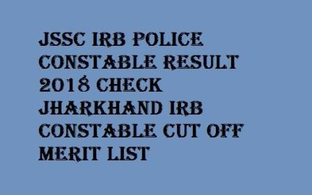 JSSC IRB Police Constable Result 2018