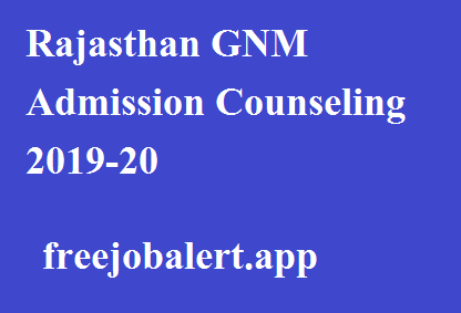 Rajasthan GNM Admission Counseling 2019-20