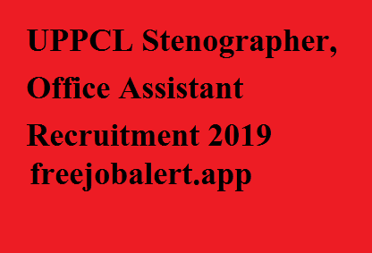 UPPCL Stenographer, Office Assistant Recruitment 2019