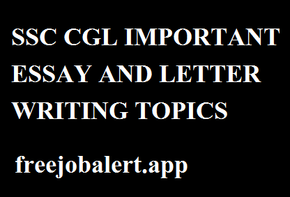 SSC CGL IMPORTANT ESSAY AND LETTER WRITING TOPICS
