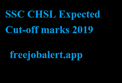 SSC CHSL Expected Cut-off marks 2019