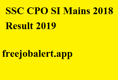 SSC CPO SI Mains 2018 Result 2019