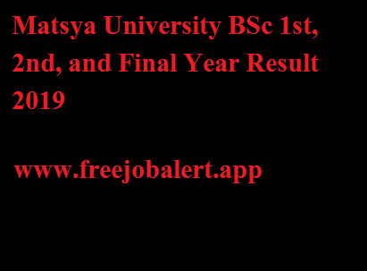 Matsya University BSc 1st, 2nd, and Final Year Result 2019