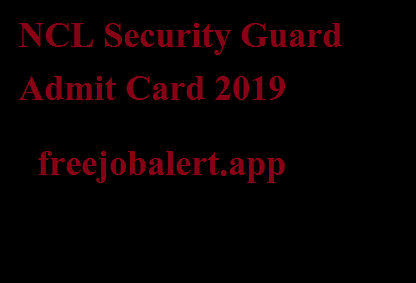 NCL Security Guard Admit Card 2019